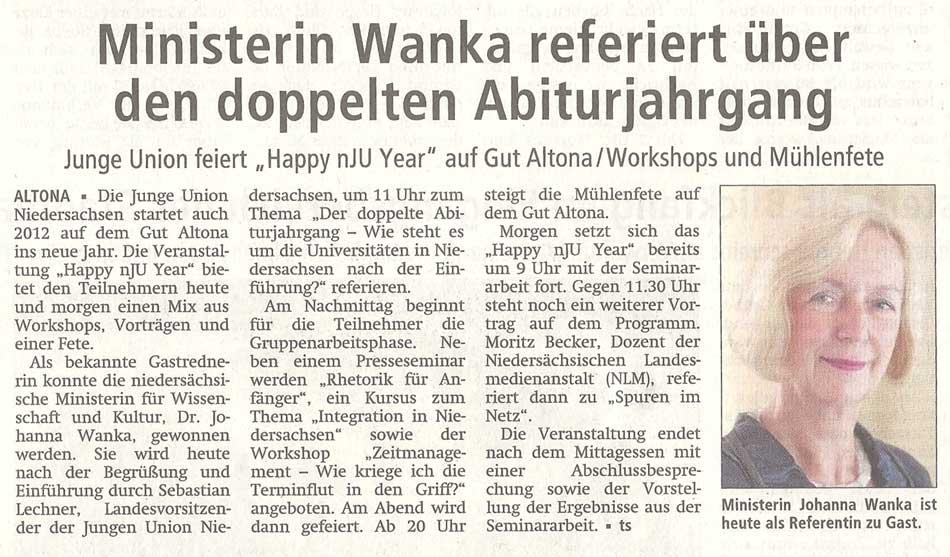 Ministerin Wanka referiert über den doppelten AbiturjahrgangJunge Union feiert 'Happy nJU Year' auf Gut Altona / Workshops und MühlenfeteArtikel vom 07.01.2012 (WZ)