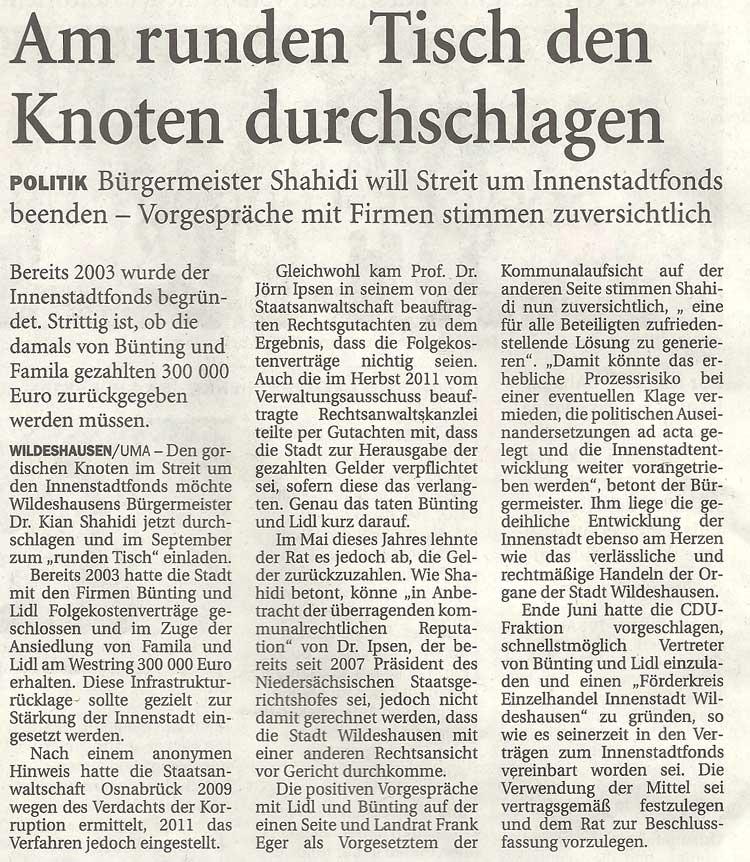 Am runden Tisch den Knoten durchschlagenPolitik: Bürgermeister Shahidi will Streit um Innenstadtfonds beenden - Vorgespräche mit Firmen stimmen zuversichtlichArtikel vom 07.07.2012 (NWZ)