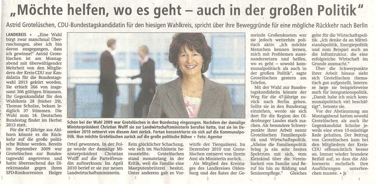 'Möchte helfen, wo es geht - auch in der großen Politik'Astrid Grotelüschen, CDU-Bundestagskandidatin für den hiesigen Wahlkreis, spricht über ihre Beweggründe für eine möchliche Rückkehr nach BerlinArtikel vom 26.09.2012 (WZ)