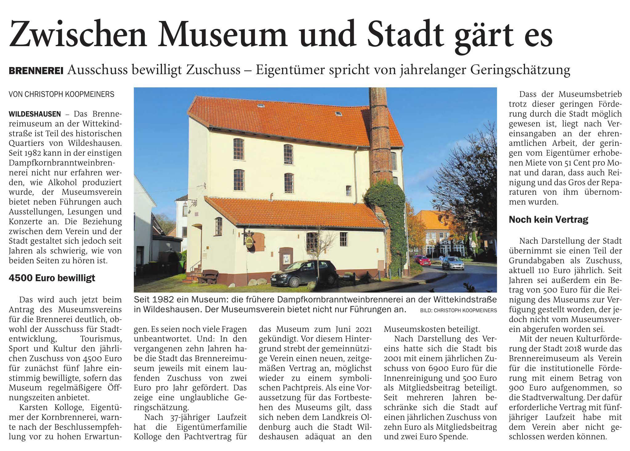 Zwischen Museum und Stadt gärt esBrennerei: Ausschuss bewilligt Zuschuss - Eigentümer spricht von jahrelanger GeringschätzungArtikel vom 23.11.2020 (NWZ)